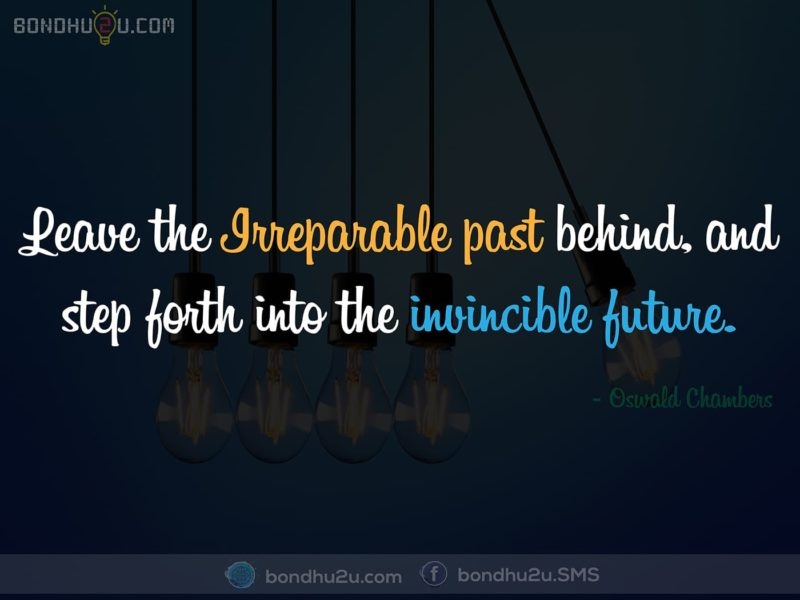 leave the irreparable past behind
