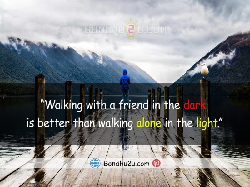 Walk with a friend in the dark